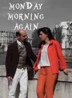 Film: MONDAY MORNING AGAIN de Ivan Frésard