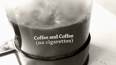 Coffee and Coffee (no cigarettes)