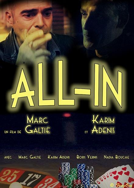 Film: ALL IN de Marc Galtié / Karim Adenis